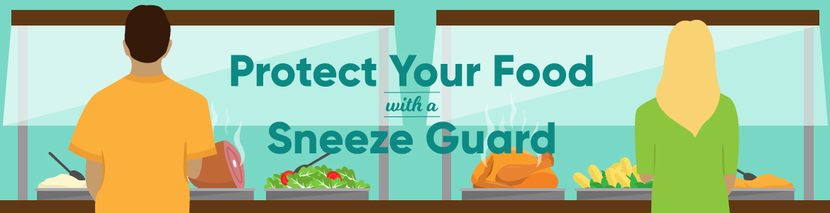 Protect Your Food with Sneeze Guards