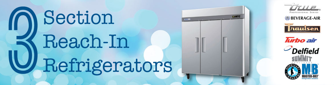 Maximize Your Cold Storage with a 3-Section Reach-In Refrigerator