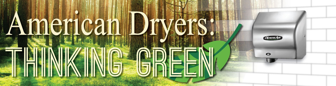 Think Green with American Dryer
