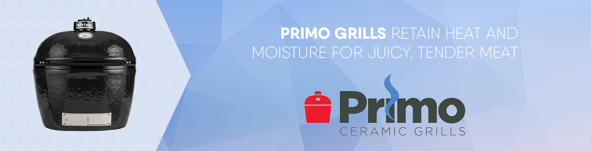 Primo Grills Retain Heat and Moisture for Juicy, Tender Meat