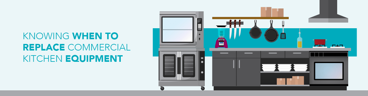 Knowing When to Replace Commercial Kitchen Equipment