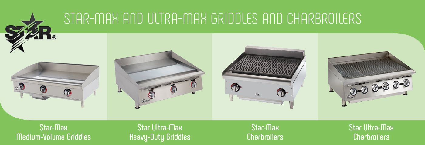 Star-Max and Ultra-Max Griddles and Charbroilers