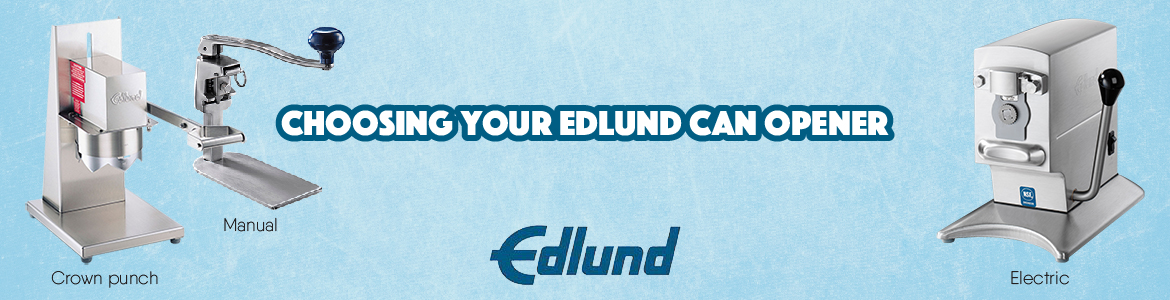 Choosing Your Edlund Can Opener