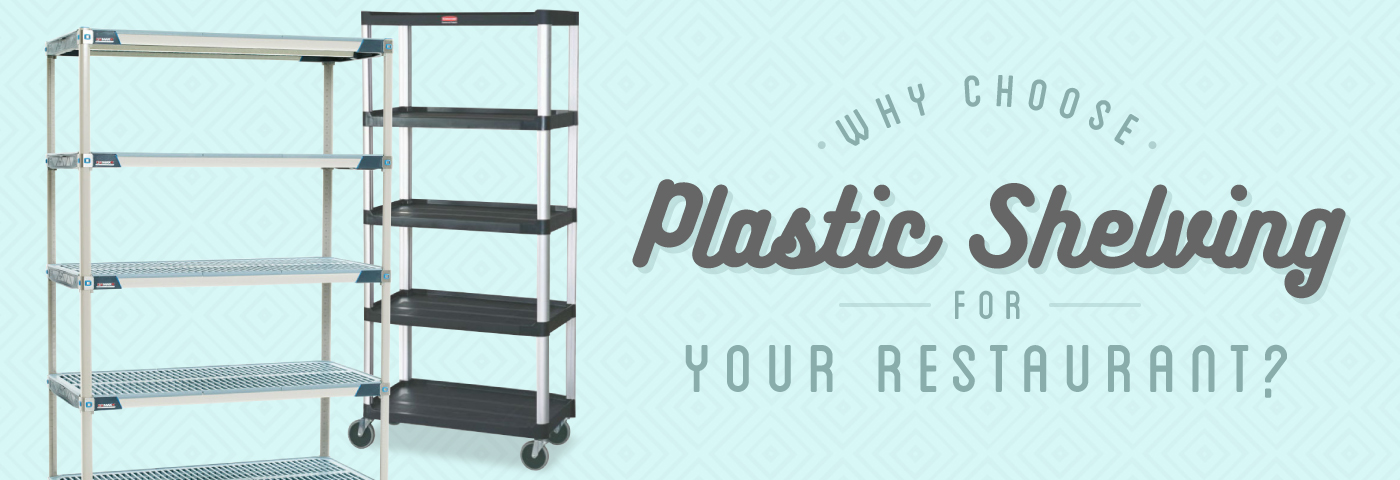 Why Choose Plastic Shelving for Your Restaurant?